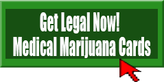 Get Legal Now. Medical Marijuana Cards